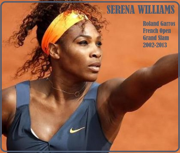 serena williams : FRENCH OPEN PETIT-DIEULOIS